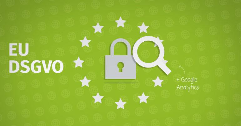 Google Analytics und die DSGVO