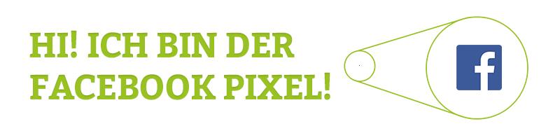 Hi ich bin der Facebook Conversion Pixel!